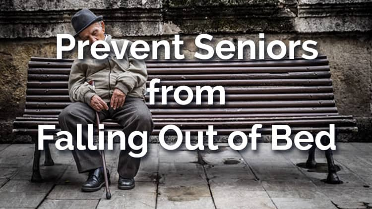 Prevent seniors from falling out of the bed