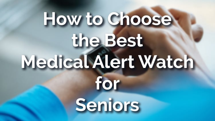 How to choose the best medical alert watch for seniors