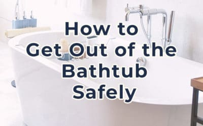 How to Get Out of the Bathtub Safely: a Step-by-Step Guide