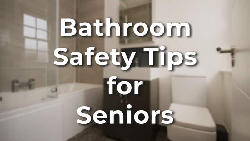 Tips to improve bathroom safety for seniors