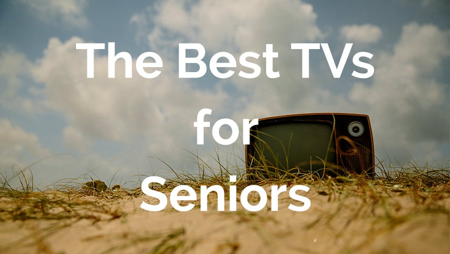 Best TVs for Seniors