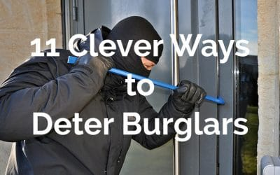 11 Clever Ways to Deter Burglars that Actually Work