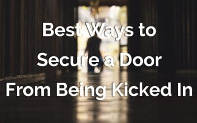 7 Best Ways to Secure a Door From Being Kicked In [That Really Work]