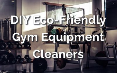 3 DIY Eco-Friendly Gym Equipment Cleaners – Disinfect Workout Gear Naturally