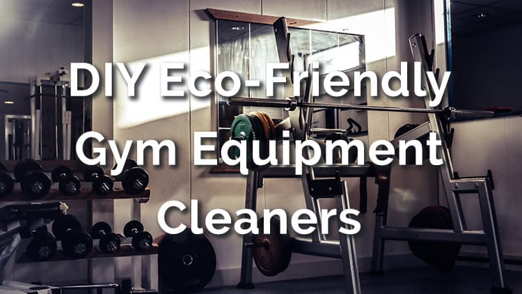 3 Diy Eco Friendly Gym Equipment Cleaners Disinfect