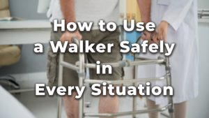 How to use a walker