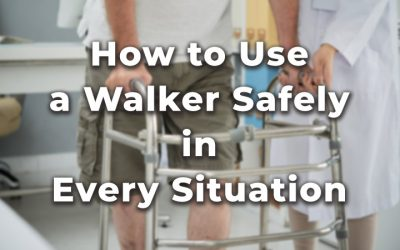 How to Use a Walker Safely in Every Situation [With Video]
