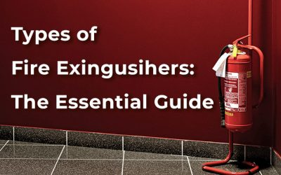 Types of Fire Extinguishers: The Essential Guide