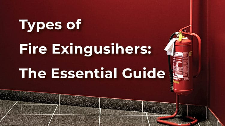 Guide to Fire Extinguisher Types