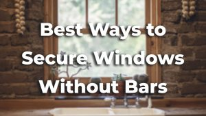 Best ways to secure windows without bars