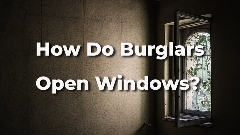 How do burglars open windows