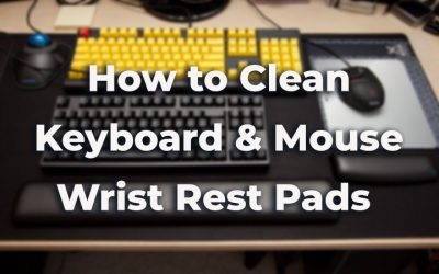 Simple Ways to Clean Keyboard & Mouse Wrist Rest Pads [Step-by-Step]