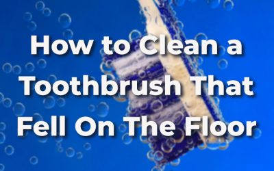 7 Ways to Clean a Toothbrush That Fell On The Floor: Kill All Germs
