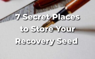 7 Secret Places to Securely Store Your Recovery Seed Phrase