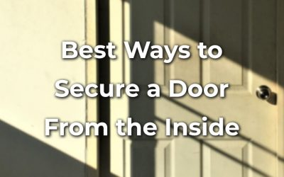 9 Best Ways to Secure a Door From the Inside