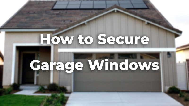 How to secure garage windows